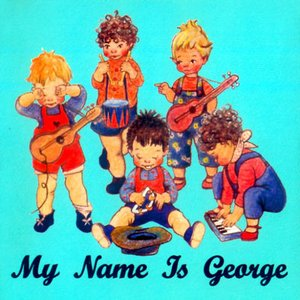 Image for 'My Name Is George'
