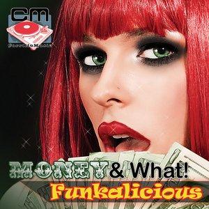 Bild für 'Money! & What! - Funkalicious'