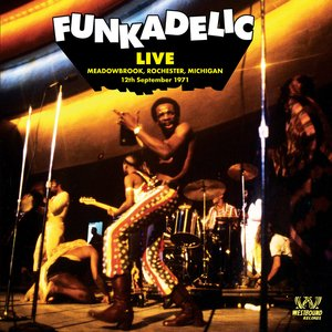 Image for 'Funkadelic Live: Meadowbrook, Rochester, Michigan 12th September 1971'