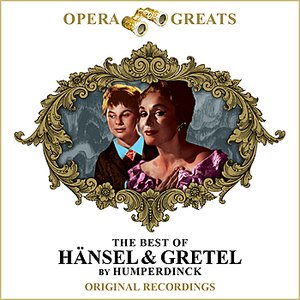 Image for 'Opera Greats - The Best Of - Hansel & Gretel (Remastered)'