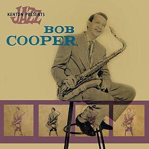 Image for 'Kenton Presents Bob Cooper'