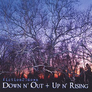 Image for 'Down n' Out + Up n' Rising'
