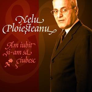 Image for 'Nelu Ploiesteanu - Am Iubit Si-am Sa Iubesc (eAlbum)'