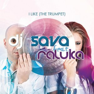 Image for 'I Like (The Trumpet) [feat. Raluka]'