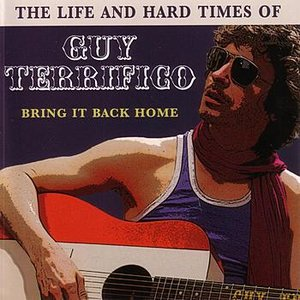 Image for 'The Life And Hard Times Of Guy Terrifico: Bring It Back Home'