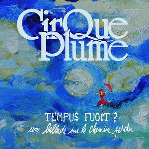 Image for 'Tempus Fugit ? (Une ballade sur le chemin perdu) [Musique du spectacle du Cirque Plume]'