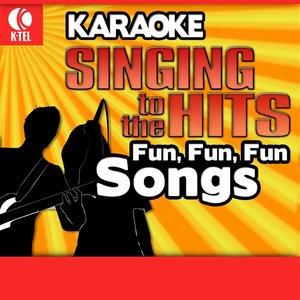 Image for 'Karaoke: Fun, Fun, Fun Songs - Singing to the Hits'