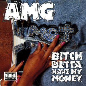 Image for 'Bitch Betta Have My Money'