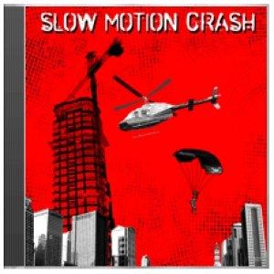 Bild für 'Slow Motion Crash'