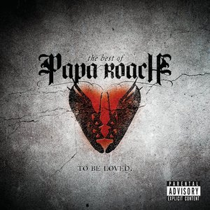Image for 'To Be Loved: The Best of Papa Roach'