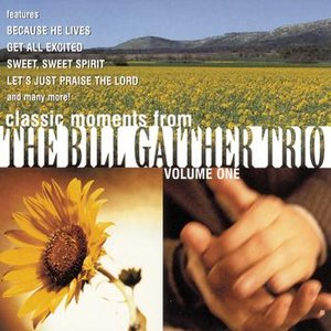 Image for 'Classic Moments From The Bill Gaither Trio Vol. 1'
