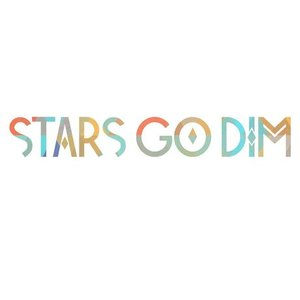 Image for 'Stars Go Dim'