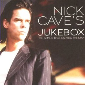 Image for 'Nick Cave's Jukebox: Songs That Inspired The Man'