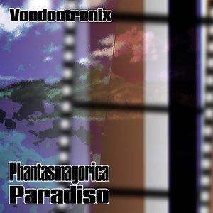 Image for 'Phantasmagorica Paradiso'