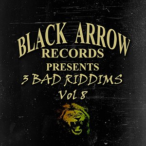 Image for 'Black Arrow Presents 3 Bad Riddims Vol 8'