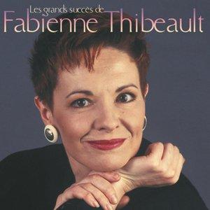 Image for 'Les Grands Succès de Fabienne Thibeault'