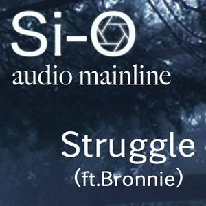 Image for 'Struggle-Audiomainline (Si-o mix)'
