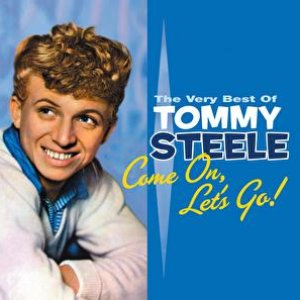 Imagen de 'Come On, Let's Go: The Best Of Tommy Steele'
