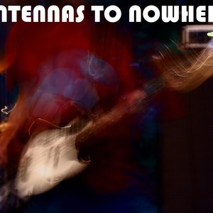 Image for 'Antennas to Nowhere'