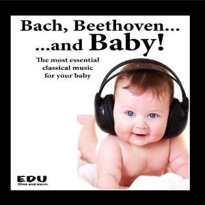 Image for 'Bach, Beethoven and Baby: the Most Essential Classical Music for Your Baby'