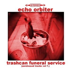 Image for 'Trashcan Funeral Service (Unreleased Tracks, Vol. 7)'