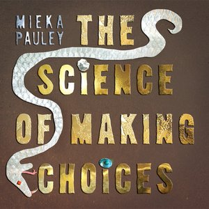 Image for 'The Science Of Making Choices'