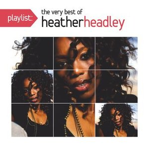 Image for 'Playlist: The Very Best Of Heather Headley'