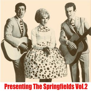 Image for 'Presenting The Springfields, Vol. 2'