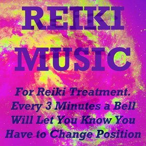 Image for 'Reiki Music (For Reiki Treatment. Every 3 Minutes a Bell Will Let You Know You Have to Change Position)'