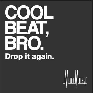 Image for 'Cool Beat Bro, Drop it again.'