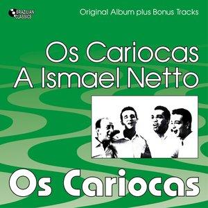 Image for 'Os Cariocas a Ismael Netto (Original Album Plus Bonus Tracks, 1957)'
