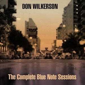 """""""Don Wilkerson: The Complete Blue Note Sessions""""的封面"""