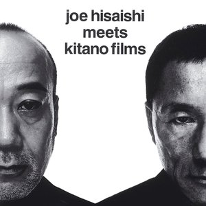Image for 'Joe Hisaishi Meets Kitano Films'