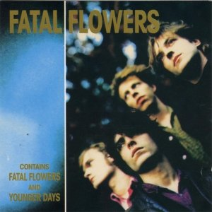 Image for 'Fatal Flowers/Younger Days'