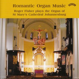 Image for 'Romantic Organ Music / St. Mary's Cathedral, Johannesburg'