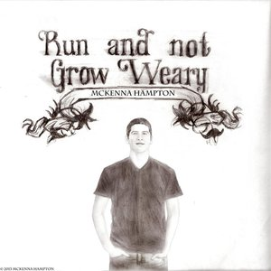 Image for 'Run and Not Grow Weary'