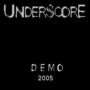 Image for 'UnderScorE Demo 2005'