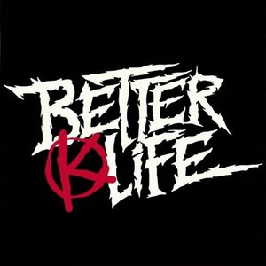 Image for 'Better Life'
