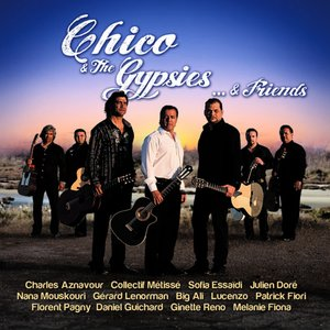 Image for 'Chico & The Gypsies & Friends (feat. Gérard Lenorman, Charles Aznavour, Florent Pagny, Julien Doré, Patrick Fiori, Mélanie Fiona, Daniel Guichard, Nana Mouskouri, Collectif Métissé, Lucenzo, Big Ali, Sanai, Sofia Essaidi, Ginette Reno)'
