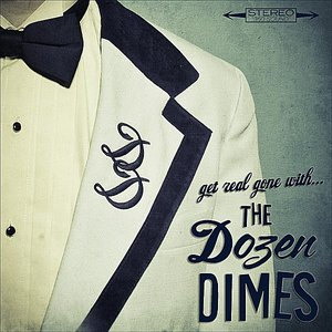 Image for 'Get Real Gone with The Dozen Dimes'