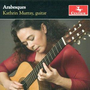 Immagine per 'Guitar Recital: Murray, Kathrin - Biberian, G. / Maza E.S. De La / Ponce, M.M. / Pujol, M.D. / Barrios Mangore, A. (Arabesques)'