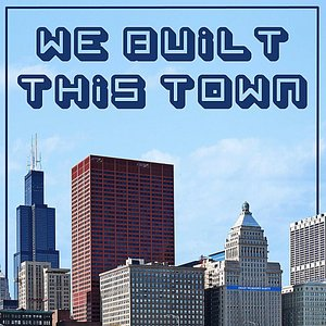 Imagen de 'We Built This Town'