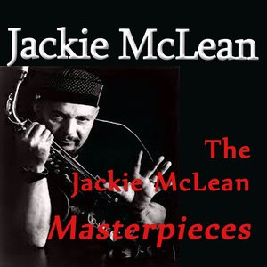 Image for 'The Jackie McLean Masterpieces'