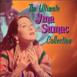 Image for 'The Ultimate Yma Sumac Collection'