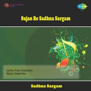 Image for 'Sadhna Sargam- Sujan Re'