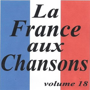 Image for 'La France aux chansons volume 18'