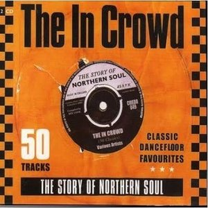 Image for 'The In Crowd - The Story Of Northern Soul (Disc 1)'