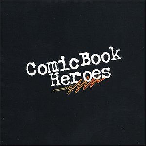 Image for 'Comic Book Heroes'
