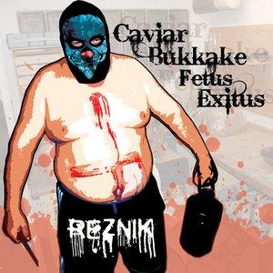 Image for 'Caviar Bukkake Fetus Exitus'