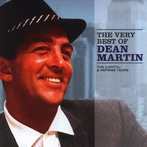 Image for 'The Very Best of Dean Martin: The Capitol & Reprise Years'